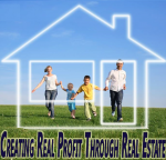 Creating Profit Through Real Estate